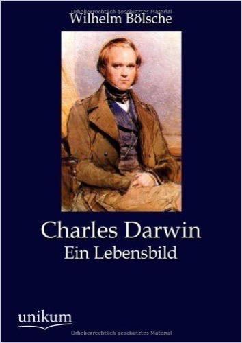 Charles Darwin: Ein Lebensbild