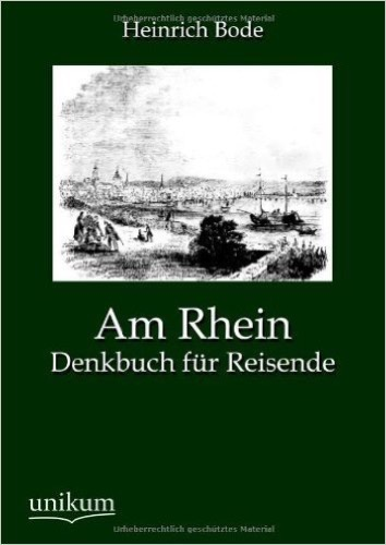 Am Rhein: Denkbuch für Reisende